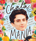 Chalamania: 50 Reasons Your Internet Boyfriend Timothée Chalamet is Perfection Cover Image