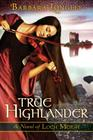 True to the Highlander (Novels of Loch Moigh #1) Cover Image