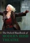 The Oxford Handbook of Modern Irish Theatre Cover Image