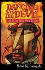 Dancing with the Devil and Other Tales from Beyond / Bailando Con El Diablo Y Otros Cuentos del Mas Alla Cover Image