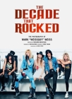 The Decade That Rocked: The Photography Of Mark