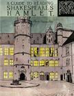 A Guide to Reading Shakespeare's Hamlet Cover Image