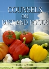 Counsels on Diet and Foods: (Biblical Principles on health, Counsels on Health, Medical Ministry, Bible Hygiene, a call to medical evangelism, San Cover Image