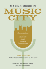 Making Music in Music City: Conversations with Nashville Music Industry Professionals (Charles K. Wolfe Music Series) Cover Image
