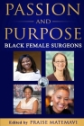 Passion and Purpose: Black Female Surgeons Cover Image