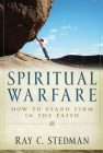 Spiritual Warfare: How to Stand Firm in the Faith Cover Image