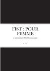 Fist: POUR FEMME: a communista's blood-borne account Cover Image