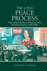 The Long Peace Process: The United States of America and Northern Ireland, 1960-2008 Cover Image
