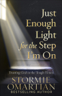 Just Enough Light for the Step I'm on: Trusting God in the Tough Times Cover Image