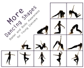 More Dancing Shapes: Ballet and Body Awareness for Young Dancers Cover Image