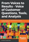 From Voices to Results - Voice of Customer Questions, Tools and Analysis Cover Image