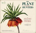 The Plant Hunters: The Adventures of the World's Greatest Botanical Explorers [With Facsimile Documents] Cover Image