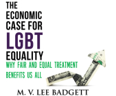 The Economic Case for Lgbt Equality: Why Fair and Equal Treatment Benefits Us All Cover Image