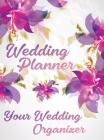 Wedding Planner - You Wedding Organizer: Budget Planning and Checklist Notebook, Undated Wedding Planner Book and Organizer, Bridal Book Planner Cover Image