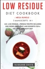Low Residue Diet Cookbook: MEGA BUNDLE - 3 Manuscripts in 1 - 120+ Low Residue - friendly recipes including Side Dishes, Breakfast, and desserts Cover Image