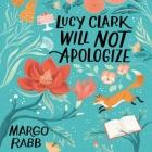 Lucy Clark Will Not Apologize Lib/E Cover Image