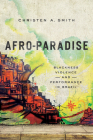 Afro-Paradise: Blackness, Violence, and Performance in Brazil Cover Image