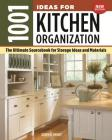1001 Ideas for Kitchen Organization, New Edition: The Ultimate Sourcebook for Storage Ideas and Materials Cover Image