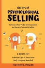 The art of PSYCHOLOGICAL SELLING: 2 books in 1 - Verbal and Non-Verbal Communication. Guaranteed strategies and techniques for salesmen. The secret be Cover Image
