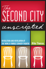 The Second City Unscripted: Revolution and Revelation at the World-Famous Comedy Theater Cover Image