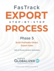 FasTrack Export Step-by-Step Process: Phase 6 - Build Profitable Global Export Sales Cover Image