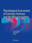 Physiological Assessment of Coronary Stenoses and the Microcirculation Cover Image