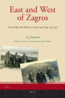 East and West of Zagros: Travel, War and Politics in Persia and Iraq 1913-1921 (Iran Studies #4) Cover Image