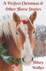 A Perfect Christmas & Other Horse Stories Cover Image