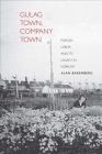Gulag Town, Company Town: Forced Labor and Its Legacy in Vorkuta (Yale-Hoover Series on Stalin) Cover Image