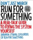 Run for Something: A Real-Talk Guide to Fixing the System Yourself Cover Image