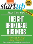 Start Your Own Freight Brokerage Business: Your Step-By-Step Guide to Success Cover Image
