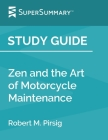 Study Guide: Zen and the Art of Motorcycle Maintenance by Robert M. Pirsig (SuperSummary) Cover Image