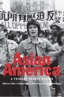 Asian America: A Primary Source Reader Cover Image