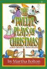 The Twelve Plays of Christmas: A Dozen Sketches for Yuletide Occasions Cover Image