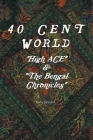 40 Cent World: High Ace and The Bengal Chronicles Cover Image