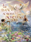I Will Dance Across the Morning Sky Cover Image
