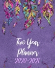 Two Year Planner 2020-2021: Purple Dreamcatcher, January 2020 to December 2021 Monthly Calendar Agenda Schedule Organizer (24 Months) With Holiday Cover Image