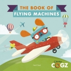 The Book of Flying Machines (Clever Cogz) Cover Image