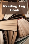 Reading Log: reading log book to write reviews and immortalize your favorite books 6 x 9 with 105 pages Book review for book lovers Cover Image