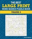 The Best Large Print Word Search Puzzle Book, Volume 2: A Collection of 50 Themed Word Search Puzzles; Great for Adults and for Kids! Cover Image