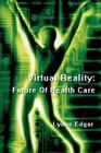 Virtual Reality: Future Of Health Care Cover Image