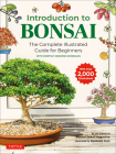 Introduction to Bonsai: The Complete Illustrated Guide for Beginners (with Monthly Growth Schedules and Over 2,000 Diagrams and Illustrations) Cover Image