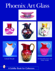 Phoenix Art Glass: An Identification and Value Guide (Schiffer Book for Collectors) Cover Image