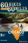 60 Hikes Within 60 Miles: Chicago: Including Wisconsin and Northwest Indiana (60 Hikes Within 60 Miles Chicago: Including Aurora) Cover Image
