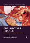 Art: Process: Change: Inside a Socially Situated Practice Cover Image