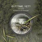 Is It Time, Yet? Cover Image