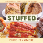 Stuffed: Luscious Filled Treats from Savory to Sweet Cover Image