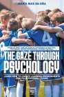 The Gaze Through Psychology: Learn How to Create Learning Environments for Your Football Teams Cover Image
