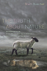 The Truth about Nature: Environmentalism in the Era of Post-truth Politics and Platform Capitalism Cover Image