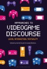 Approaches to Videogame Discourse: Lexis, Interaction, Textuality Cover Image